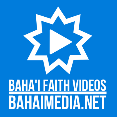 Baha'i Faith Videos
